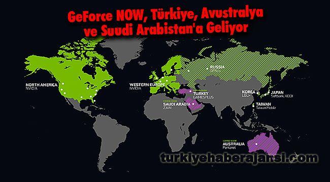 GeForce NOW, Türkiye, Avustralya ve Suudi Arabistan'a Geliyor