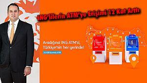 ING'lilerin ATM'ye Erişimi 12 Kat Arttı