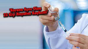 'Korona Aşısı Olan 23 Kişi Hayatını Kaybetti'