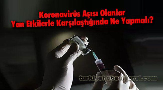 Koronavirüs Aşısı Olanlar Yan Etkilerle Karşılaştığında Ne Yapmalı?