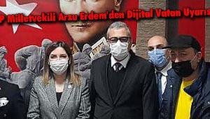 MHP Milletvekili Arzu Erdem'den Dijital Vatan Uyarısı