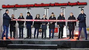 Moskova Sheremetyevo Havalimanı'na Rönesans İnşaat İmzası