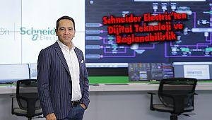 Schneider Electric'ten Dijital Teknoloji ve Bağlanabilirlik