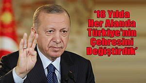 '18 Yılda Her Alanda Türkiye'nin Çehresini Değiştirdik'