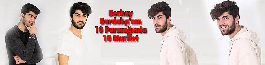 Berkay Bardakçı'nın 10 Parmağında10 Marifet