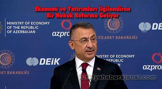 Ekonomi ve Yatırımları İlgilendiren bir Hukuk Reformu Geliyor