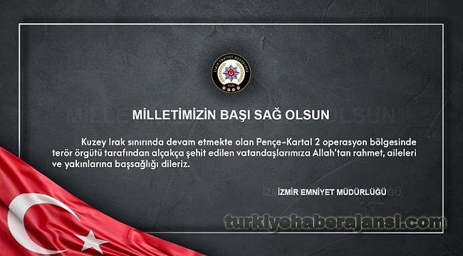 İzmir Emniyetten ŞEHİT vatandaşlar için BAŞSAĞLIĞI mesajı