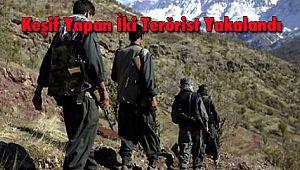Keşif Yapan İki Terörist Yakalandı