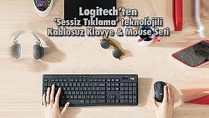 Logitech'ten 'Sessiz Tıklama' teknolojili Kablosuz Klavye & Mouse Seti