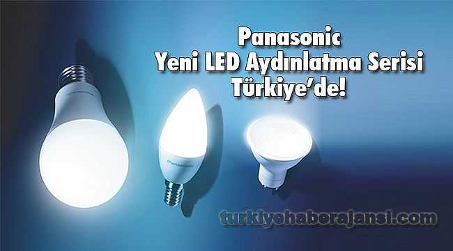 Panasonic Yeni LED Aydınlatma Serisi Türkiye'de!