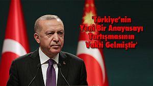 'Türkiye'nin Yeni Bir Anayasayı Tartışmasının Vakti Gelmiştir'