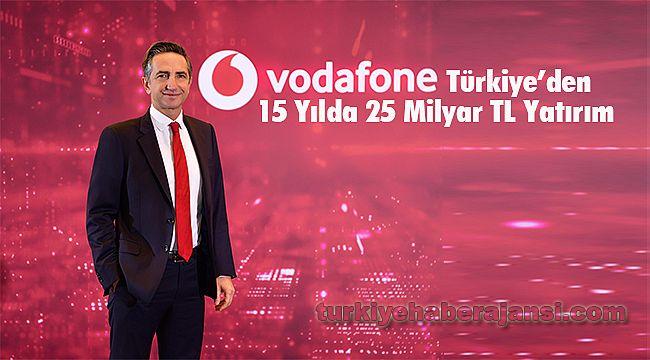 Vodafone Türkiye'den15 Yılda 25 Milyar TL Yatırım