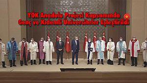 YÖK Anadolu Projesi Kapsamında Genç ve Kıdemli Üniversiteler Eşleştirildi