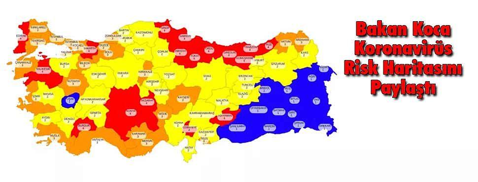 Bakan Koca Koronavirüs Risk Haritasını Paylaştı