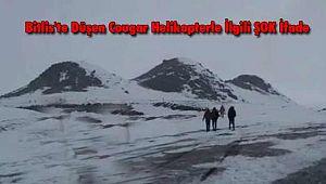 Bitlis'te Düşen Cougar Helikopterle İlgili ŞOK İfade