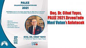 Doç. Dr. Cihat Yaycı, PALEZ 2021 Zirvesi'nde Mavi Vatan'ı Anlatacak