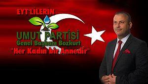 EYT'lilerin Umut Partisi Genel Başkanı Bozkurt; 'Her Kadın bir Annedir'