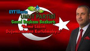 EYT'lilerin Umut Partisi Genel Başkanı Bozkurt; 'Neme Lazım Düşüncesinden Kurtulmalıyız'