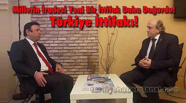 Milletin İradesi Yeni Bir İttifak Daha Doğurdu! Türkiye İttifakı!