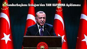 Cumhurbaşkanı Erdoğan'dan tam kapanma açıklaması