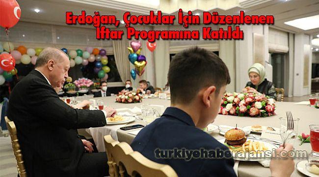Erdoğan, Çocuklar İçin Düzenlenen İftar Programına Katıldı