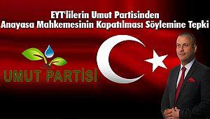 EYT'lilerin Umut Partisinden Anayasa Mahkemesinin Kapatılması Söylemine Tepki