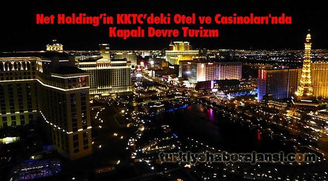 Net Holding'in KKTC'deki Otel ve Casinoları'nda Kapalı Devre Turizm