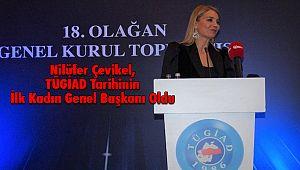 Nilüfer Çevikel, TÜGİAD Tarihinin İlk Kadın Genel Başkanı Oldu