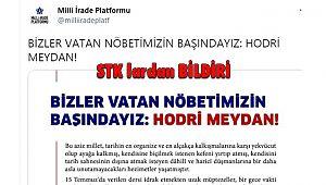 STK ve Tarikatlardan Bildiri; 'Vatan Nöbetindeyiz, Hodri Meydan!'