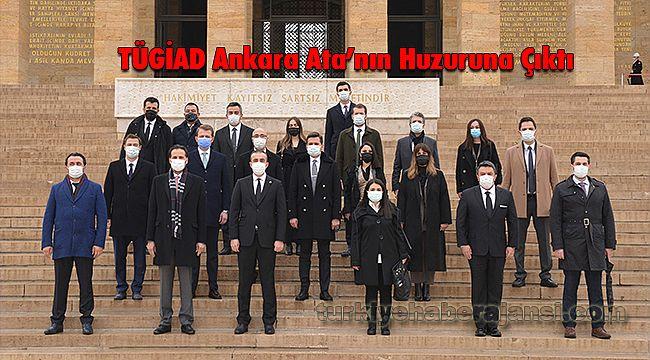 TÜGİAD Ankara Ata'nın Huzuruna Çıktı