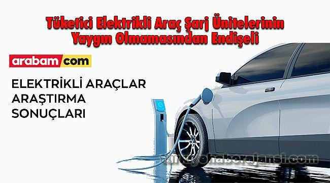 Tüketici Elektrikli Araç Şarj Ünitelerinin Yaygın Olmamasından Endişeli