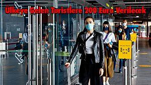 Ülkeye Gelen Turistlere 200 Euro Verilecek