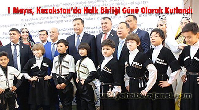 1 Mayıs, Kazakstan`da Halk Birliği Günü Olarak Kutlandı