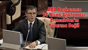 ABD Başkanının 24 Nisan Açıklaması, Ermenistan'ın Yararına Değil