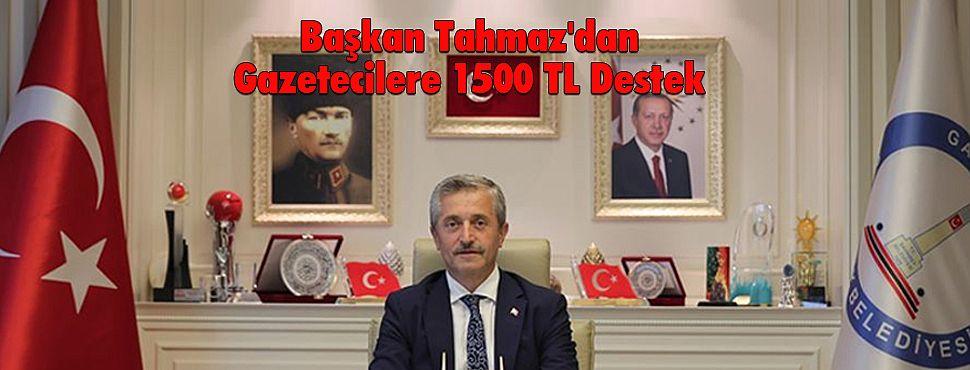 Başkan Tahmaz'dan Gazetecilere 1500 TL Destek