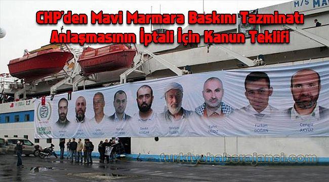 CHP'den Mavi Marmara Baskını Tazminatı Anlaşmasının İptali İçin Kanun Teklifi