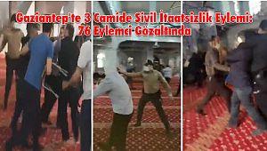 Gaziantep'te 3 Camide Sivil İtaatsizlik Eylemi: 76 Eylemci Gözaltında