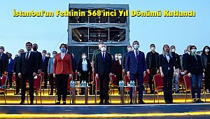 İstanbul'un Fethinin 568'inci Yıl Dönümü Kutlandı