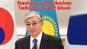 Kazakistan Cumhurbaşkanı Tacikistan'ı Ziyaret Edecek