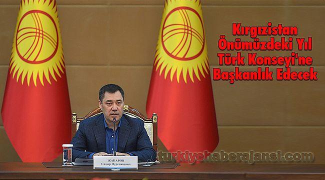 Kırgızistan Önümüzdeki Yıl Türk Konseyi'ne Başkanlık Edecek