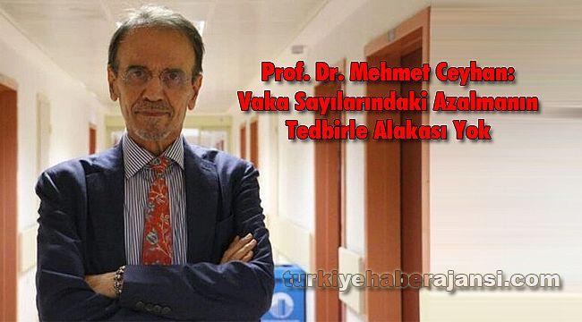 Prof. Ceyhan: Vaka Sayılarındaki Azalmanın Tedbirle Alakası Yok