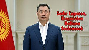 Sadır Caparov, 5 Mayıs'ta Kırgızistan Halkına Seslenecek