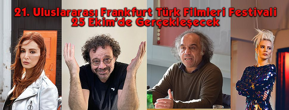 21. Uluslararası Frankfurt Türk Filmleri Festivali 25 Ekim'de Gerçekleşecek