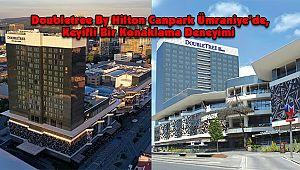 Doubletree By Hilton Canpark Ümraniye'de, Keyifli Bir Konaklama Deneyimi