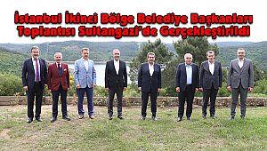 İstanbul İkinci Bölge Belediye Başkanları Toplantısı Sultangazi'de Gerçekleştirildi