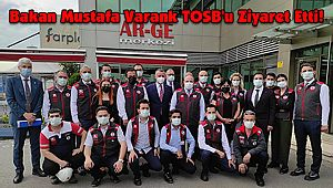 Sanayi ve Teknoloji Bakanı Mustafa Varank TOSB'u Ziyaret Etti!