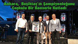 Ankara,Beşiktaş'ın ŞampiyonluğunuCoşkulu Bir Konserle Kutladı