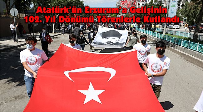 Atatürk'ün Erzurum'a Gelişinin 102. Yıl Dönümü Törenlerle Kutlandı