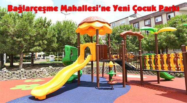Bağlarçeşme Mahallesi'ne Yeni Çocuk Parkı