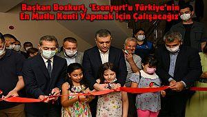 Başkan Bozkurt, 'Esenyurt'u Türkiye'nin En Mutlu Kenti Yapmak İçin Çalışacağız'